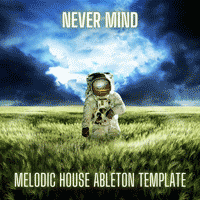Never Mind - Dosem Style Melodic House Techno Ableton Live Template